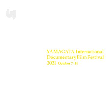 山形国際ドキュメンタリー映画祭2021 2021年10月7日[木]-14日[木]/ Yamagata International Documentary Film Festival         2021: October 7–14, 2021 YIDFF ONLINE!